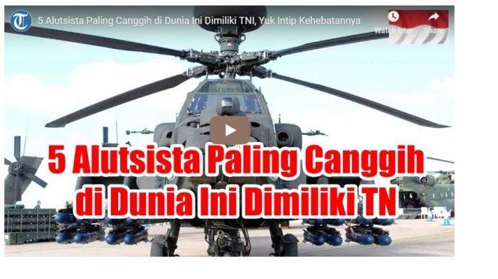 5 Alutsista Paling Canggih di Dunia Ini Dimiliki TNI, Yuk Intip Kehebatannya