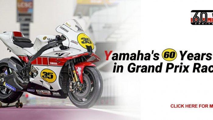 60 tahun Yamaha berkiprah di balapan Grand Prix dunia.