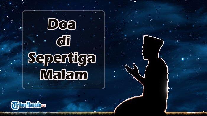 3 Doa di Sepertiga Malam, Dibaca Sesudah Melaksanakan Sholat Sunah