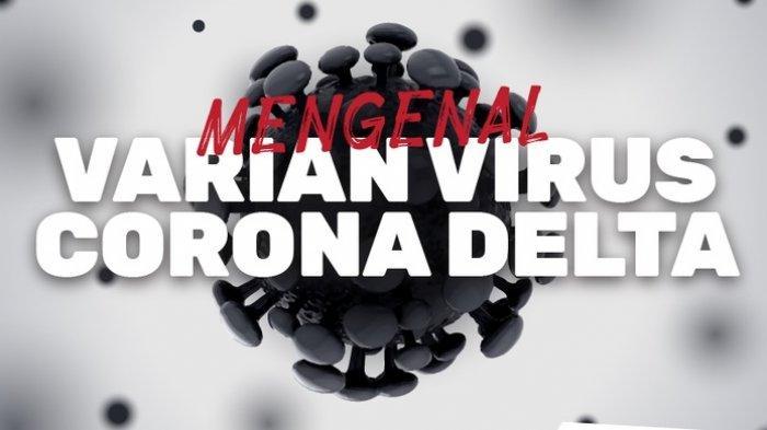Jadi Penyebab Lonjakan Kasus Covid-19, Berikut Ciri-ciri dan Gejala Virus Corona Varian Delta