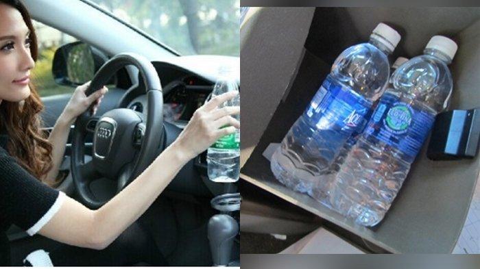 Dapat Berakibat Fatal, Jangan Pernah Tinggalkan Air Botol Mineral di Dalam Mobil, Ini Bahayanya