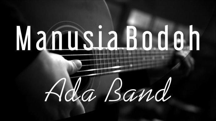 Chord Gitar Manusia Bodoh - Ada Band, Mudah Dimainkan Mulai dari Kunci C