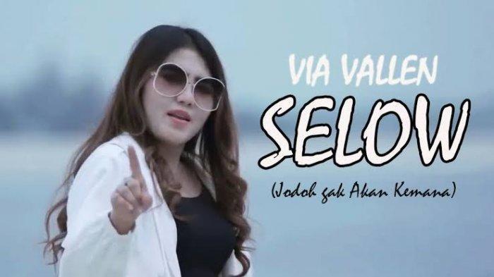 Kunci Gitar dan Lirik Lagu Selow Yang Dinyanyikan oleh Via Vallen