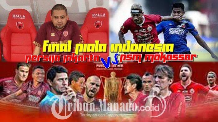 UPDATE - Berikut Jadwal Pertandingan Ulang Piala Indonesia Leg II PSM Makassar vs Persija Jakarta