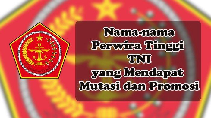 Nama-nama Perwira Tinggi TNI yang Mengalami Mutasi dan Promosi, AD, AL dan AU
