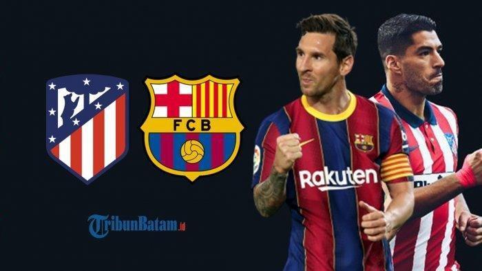 SEDANG BERLANGSUNG Live Streaming Barcelona vs Atletico Madrid, Lionel Messi vs Luis Suarez