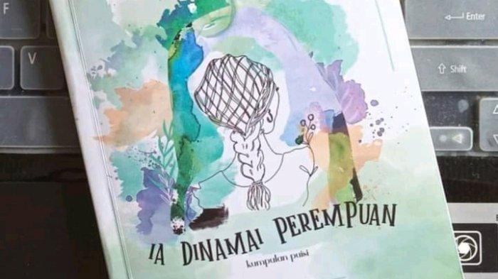 """Kekayaan Dimensi Cinta dalam Kumpulan Puisi """"Ia Dinamai Perempuan"""" Karya Ita Siregar"""
