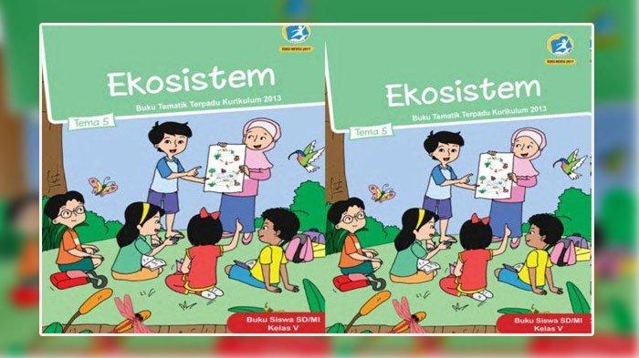 Soal & Jawaban Lengkap Kelas 5 SD, Tema 5 Ekosistem, Halaman 13 15 16 17 Buku Tema SD