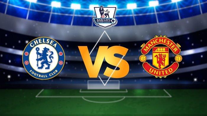 SEDANG BERLANGSUNG Live Streaming Chelsea vs Manchester United, Tonton di Link Berikut Ini
