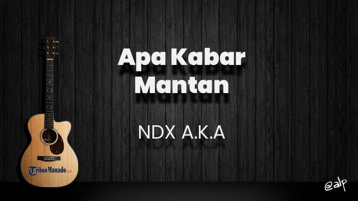 Chord Apa Kabar Mantan - NDX A.K.A, Kunci Gitar Dasar dari G, Lirik Lagu Atiku Ra Bakal Serapuh Kui