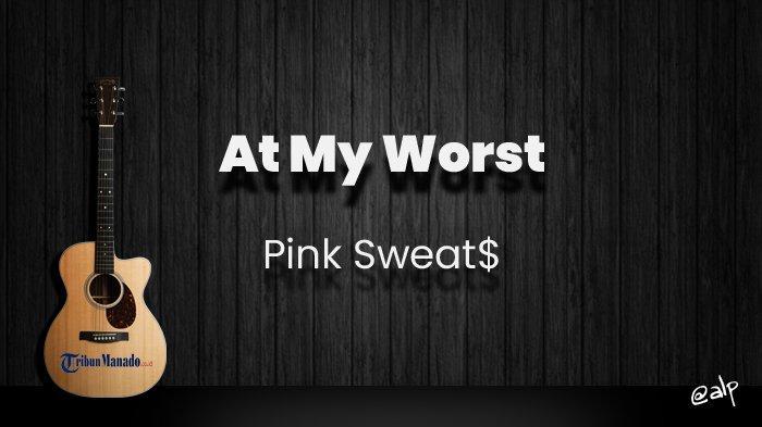 Chord At My Worst - Pink Sweat$, Kunci Gitar Dasar dari C, Lirik Lagu I Need Somebody Who Can Love