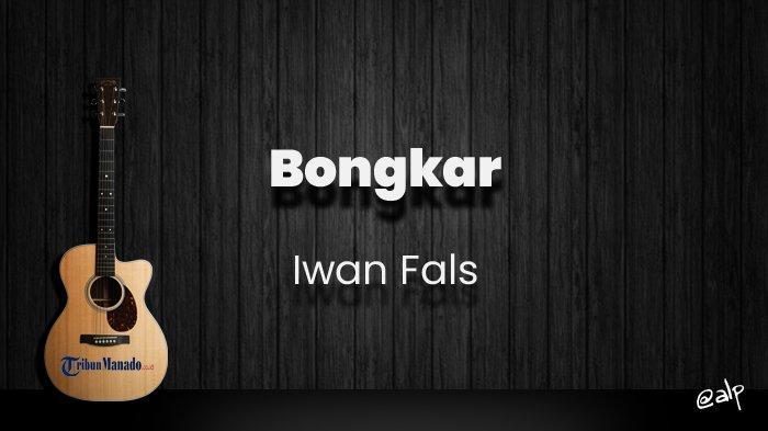 Chord Bongkar - Iwan Fals, Kunci Gitar Dasar C, Lirik Lagu Kalau Cinta Sudah di Buang Jangan Harap