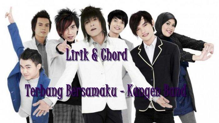 Chord Gitar dan Lirik Lagu Terbang Bersamaku - Kangen Band