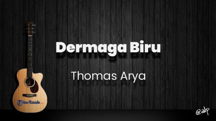 Chord Dermaga Biru - Thomas Arya, Kunci Gitar Dasar C, Lirik Lagu Walaupun Aku Terlanjur Sayang