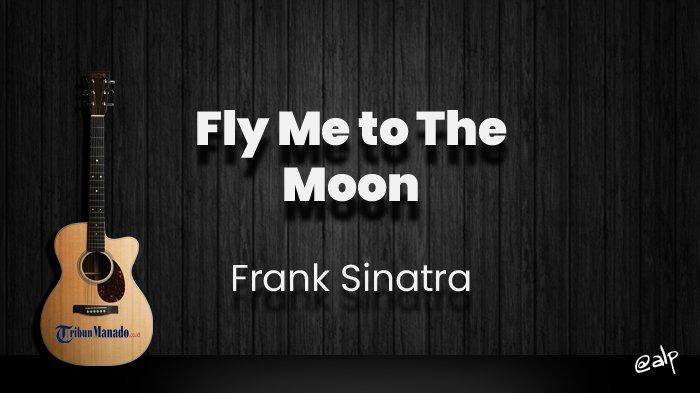Chord Fly Me to The Moon - Frank Sinatra, Kunci Gitar Dasar dari C, Lirik Lagu Fill My Hearth with