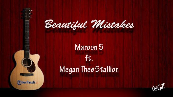 Chord Gitar dan Lirik Lagu 'Beautiful Mistakes' - Maroon 5 ft Megan Thee Stallion