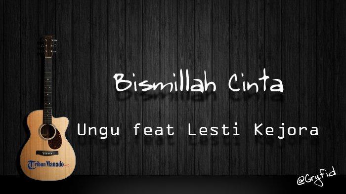 Chord Gitar Lagu 'Bismillah Cinta' - Ungu feat Lesti Kejora, Kunci Dasar C Mudah Dimainkan