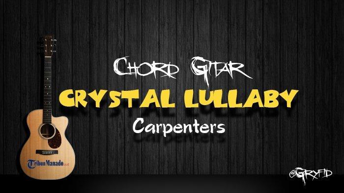Chord Gitar Crystal Lullaby - Carpenters
