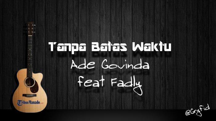 Chord Gitar dan Lirik Lagu  Ade Govinda feat Fadly - Tanpa Batas Waktu, Kunci Dasar dari C