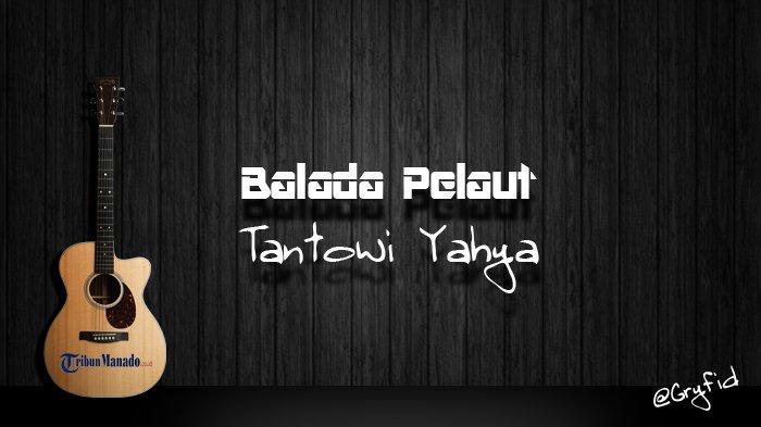 Chord Gitar dan Lirik Lagu 'Balada Pelaut' - Tantowi Yahya, (Cikar Kanan Vaya Condios Cari Laeng)
