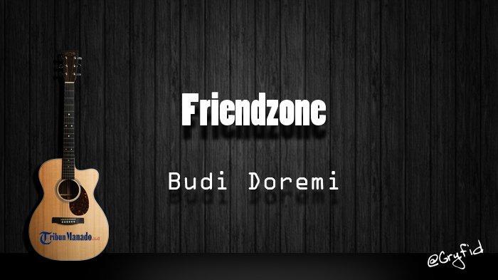 Chord Gitar dan Lirik Lagu 'Friendzone' - Budi Doremi, (Bukan Mau Suudzon)