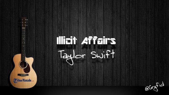 Chord Gitar dan Lirik Lagu Illicit Affairs Taylor Swift