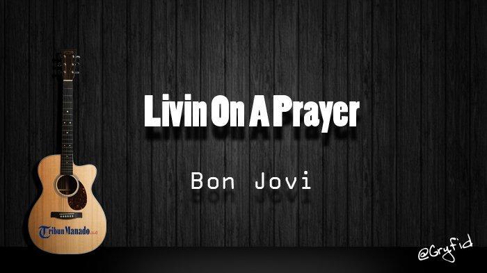 Chord Gitar dan Lirik Lagu 'Livin On A Prayer' - Bon Jovi