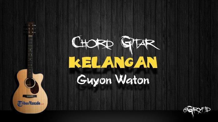 Chord Gitar Kelangan - Guyon Waton