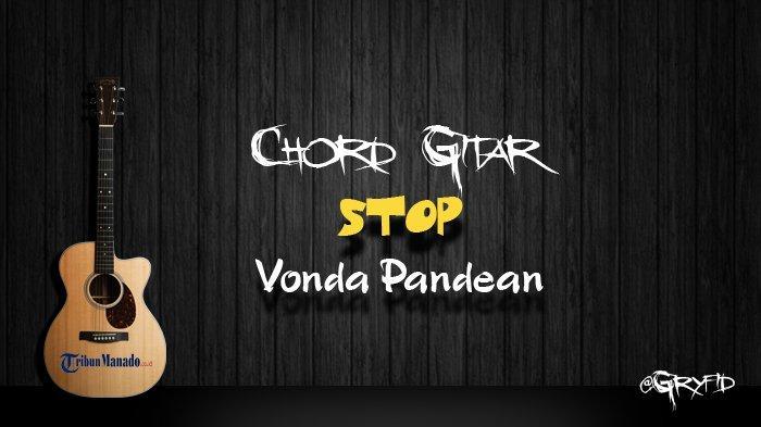 Chord Gitar Lagu Manado Stop - Vonda Pandean