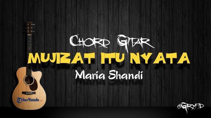 Chord Gitar Mujizat Itu Nyata - Maria Shandi