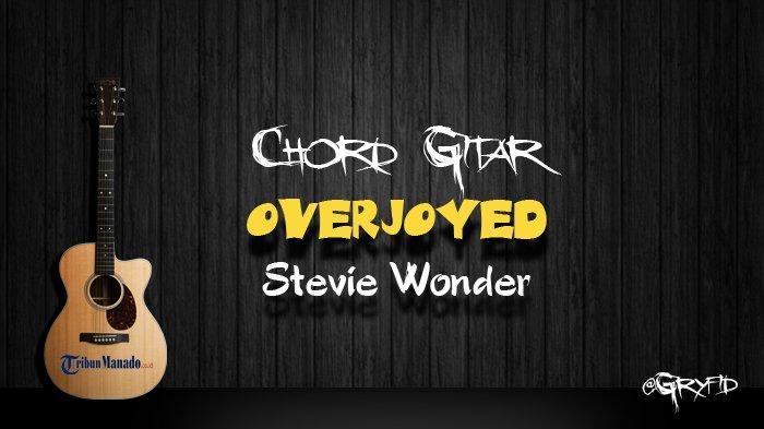 Chord Gitar Overjoyed - Stevie Wonder