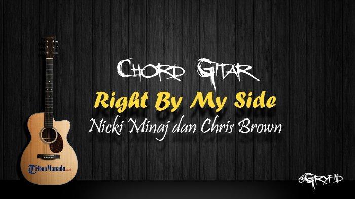 Chord Gitar Right By My Side - Nicki Minaj dan Chris Brown