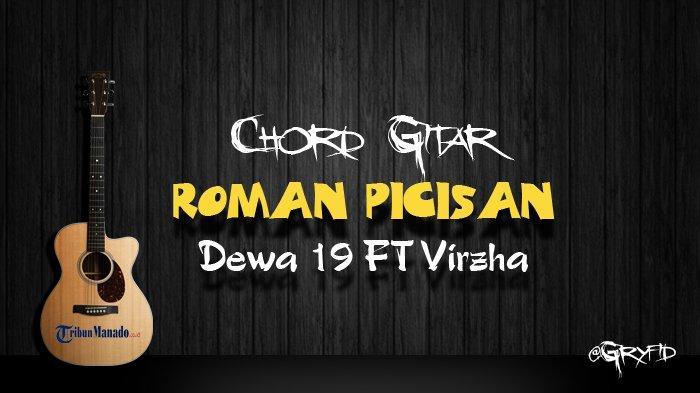Chord Gitar Roman Picisan - Dewa 19 FT Virzha