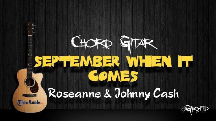 Chord Gitar September When It Comes - Roseanne & Johnny Cash