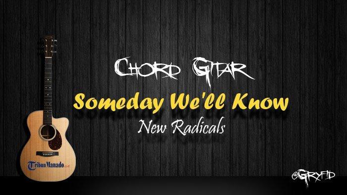 Chord Gitar Someday We'll Know - New Radicals