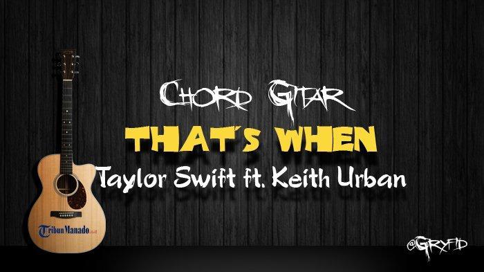 Chord Gitar That's When - Taylor Swift ft. Keith Urban