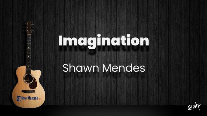 Chord Imagination - Shawn Mendes, Kunci Gitar Dasar C, Lirik Lagu Oh There She Goes Again
