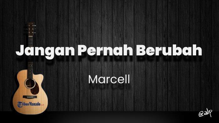 Chord Jangan Pernah Berubah - Marcell, Kunci Gitar Dasar dari C, Lirik Lagu Oh Cintaku Kumau Tetap