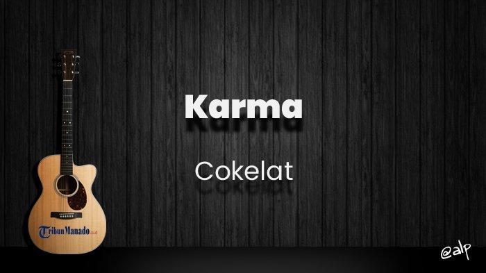Chord Karma - Cokelat, Kunci Gitar Dasar dari E, Lirik Lagu Sekian Lama Kita Bersama Ternyata Kau