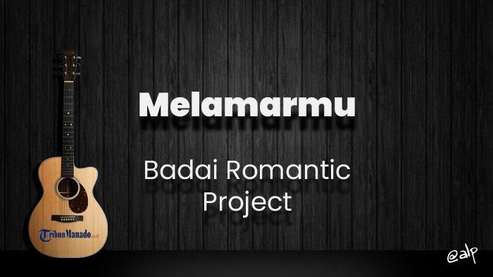 Chord Melamarmu - Badai Romantic Project, Kunci Gitar Dasar dari C, Lirik Lagu Jadilah Pasangan Hid…
