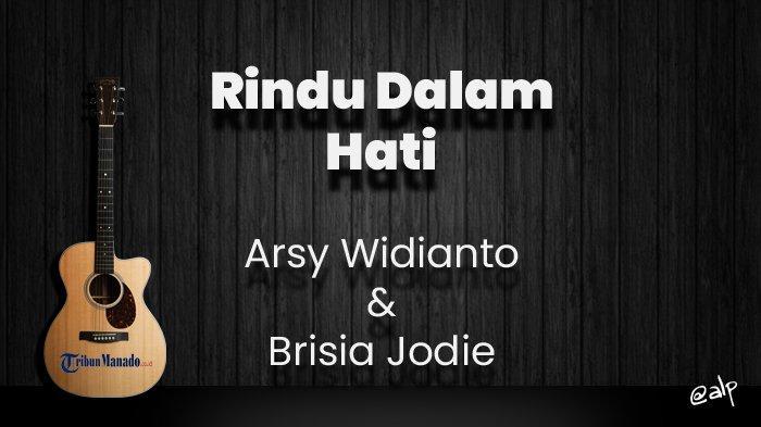 Chord Rindu Dalam Hati - Arsy Widianto & Brisia Jodie, Kunci Gitar Dasar dari C, Lirik Lagu Mungkin