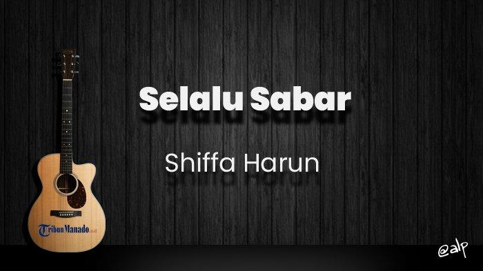 Chord Selalu Sabar - Shiffa Harun, Kunci Gitar Dasar C, Lirik Lagu di saat Kini Ku Mulai Nyaman