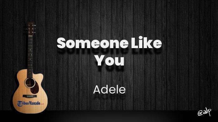 Chord Someone Like You - Adele, Kunci Gitar Dasar dari G, Lirik Lagu I Heard That You'll Settle Down