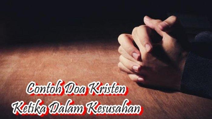 Contoh Doa Kristen Ketika Dalam Kesusahan