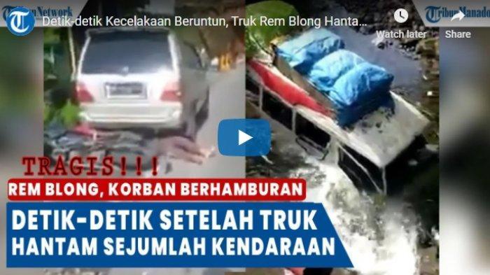 VIDEO Detik-detik Kecelakaan Beruntun, Truk Rem Blong Hantam Sejumlah Kendaraan