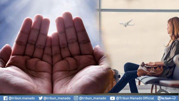 Doa Bepergian, Bacaan Lengkap Arab, Latin dan Terjemahan Indonesia