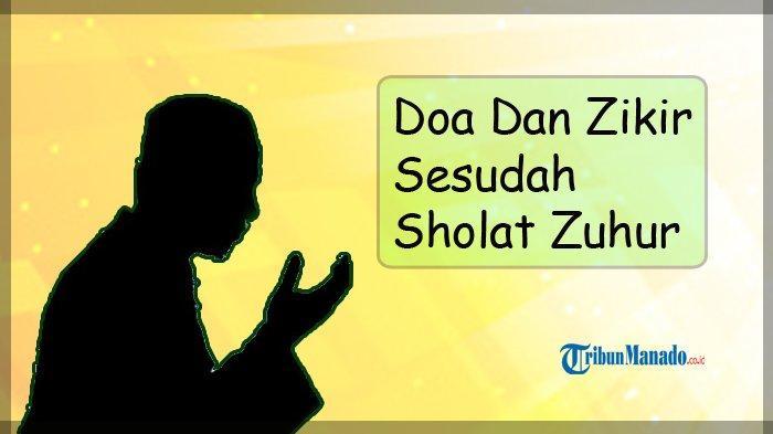 Bacaan Lengkap Doa dan Zikir Sesudah Sholat Zuhur
