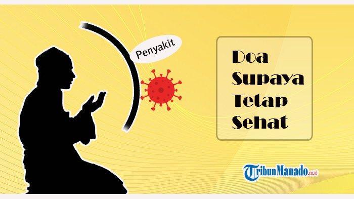 Doa Memohon Supaya Tetap Sehat, Terhindar dari Segala Penyakit, Bacaan Arab, Latin dan Indonesia