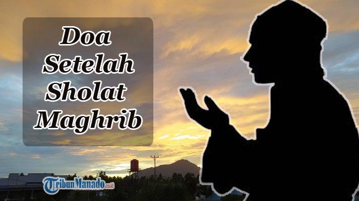 Doa Sesudah Sholat Maghrib: Sempurnakanlah Apa yang Kami Lakukan Selama Shalat Ya Allah