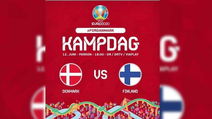 LIVE STREAMING Euro 2020, Denmark VS Finlandia, Laga Pembuka Grup B